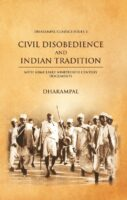CIVIL DISOBEDIENCE AND INDIAN TRADITION